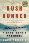 Bush Runner: The Adventures of Pierre-Esprit Radisson Cover Image