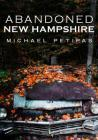 Abandoned New Hampshire Cover Image