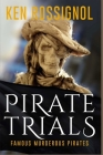 Pirate Trials: Famous Murderous Pirates Book Series: The Lives and Adventures of Sundry Notorious Pirates Cover Image