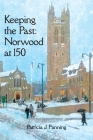 Keeping the Past: Norwood at 150 Cover Image