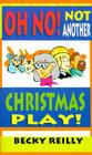 Oh, No! Not Another Christmas Play! Cover Image