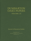 Dumbarton Oaks Papers, 72 Cover Image
