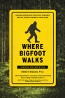 Where Bigfoot Walks: Crossing the Dark Divide Cover Image