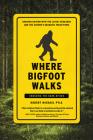 Where Bigfoot Walks: Crossing the Dark Divide Cover Image