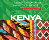 Kenya - Culture Smart!: The Essential Guide to Customs & Culture (Culture Smart! The Essential Guide to Customs & Culture) Cover Image