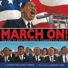 March On!: The Day My Brother Martin Changed the World Cover Image