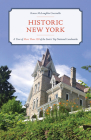 Historic New York: A Tour of More Than 120 of the State's Top National Landmarks Cover Image