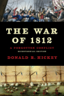 The War of 1812: A Forgotten Conflict, Bicentennial Edition Cover Image