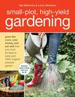 Small-Plot, High-Yield Gardening: Grow Like a Pro, Save Money, and Eat Well from Your Front (or Back Side) Yard 100% Organic Produce Garden Cover Image