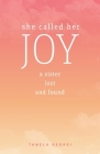 She Called Her Joy: A sister lost and found Cover Image
