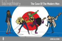 Bad Machinery Vol. 8: The Case of the Modern Men Cover Image