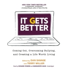It Gets Better: Coming Out, Overcoming Bullying, and Creating a Life Worth Living Cover Image