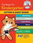 Get Ready for Kindergarten: Letters & Sight Words: 247 Fun Exercises for Mastering Skills for Success in School (Get Ready for School) Cover Image