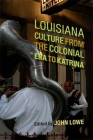 Louisiana Culture from the Colonial Era to Katrina (Southern Literary Studies) Cover Image