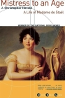 Mistress to an Age: A Life of Madame de Staal (Grove Great Lives) Cover Image