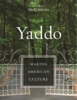 Yaddo: Making American Culture Cover Image