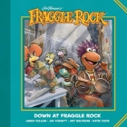 Jim Henson's Fraggle Rock: Down at Fraggle Rock Cover Image