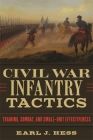 Civil War Infantry Tactics: Training, Combat, and Small-Unit Effectiveness Cover Image