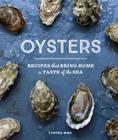 Oysters: Recipes that Bring Home a Taste of the Sea Cover Image