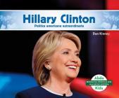 Hillary Clinton: Destacada Política Norteamericana (Hillary Clinton: Remarkable American Politician) Cover Image