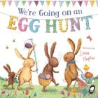 We're Going on an Egg Hunt (padded board book) Cover Image