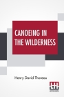Canoeing In The Wilderness: Edited By Clifton Johnson Cover Image