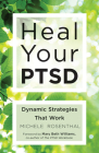 Heal Your PTSD: Dynamic Strategies That Work Cover Image