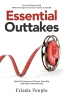 Essential Outtakes: Spin Life's Sequence of Events Your Way with Time-Tested Results Cover Image