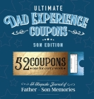 Ultimate Dad Experience Coupons - Son Edition Cover Image