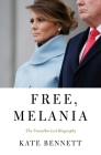 Free, Melania: The Unauthorized Biography Cover Image