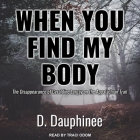 When You Find My Body: The Disappearance of Geraldine Largay on the Appalachian Trail Cover Image
