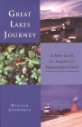 Great Lakes Journey: A New Look at America's Freshwater Coast (Great Lakes Books) Cover Image