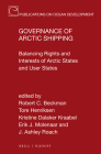 Governance of Arctic Shipping: Balancing Rights and Interests of Arctic States and User States (Publications on Ocean Development #84) Cover Image
