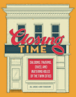 Closing Time: Saloons, Taverns, Dives, and Watering Holes of the Twin Cities Cover Image