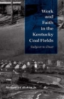 Work and Faith in the Kentucky Coal Fields: Subject to Dust (Religion in North America) Cover Image