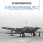 de Havilland Mosquito, Vol. 2: The Bomber and Photo-Recon Marques in World War II (Legends of Warfare: Aviation #50) Cover Image