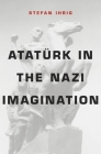 Atatürk in the Nazi Imagination Cover Image