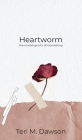 Heartworm: the ramblings of a 20-something Cover Image