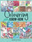 Colouring Know-How: Step-By-Step Techniques & Tips Cover Image