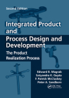 Integrated Product and Process Design and Development: The Product Realization Process, Second Edition Cover Image