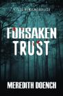 Forsaken Trust (Luce Hansen Thriller #2) Cover Image