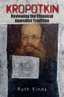 Kropotkin: Reviewing the Classical Anarchist Tradition Cover Image