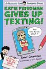 Katie Friedman Gives Up Texting! (And Lives to Tell About It.): A Charlie Joe Jackson Book (Charlie Joe Jackson Series) Cover Image