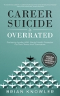 Career Suicide Is Overrated: Equipping Leaders With Mental Health Strategies For Their Teams And Themselves Cover Image