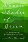Woven Shades of Green: An Anthology of Irish Nature Literature Cover Image