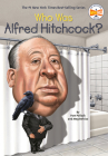 Who Was Alfred Hitchcock? (Who Was?) Cover Image