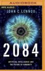 2084: Artificial Intelligence and the Future of Humanity Cover Image