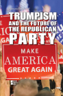 Trumpism and the Future of the Republican Party Cover Image