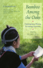 Bamboo Among the Oaks: Contemporary Writing by Hmong Americans Cover Image