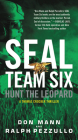 SEAL Team Six: Hunt the Leopard (A Thomas Crocker Thriller #8) Cover Image